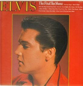 Elvis Presley - The First Ten Years