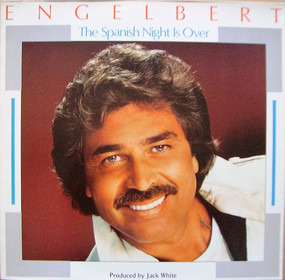 Engelbert Humperdinck - The Spanish Night Is Over
