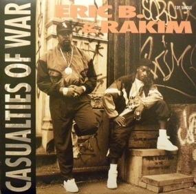 Eric B. and Rakim - Casualties Of War