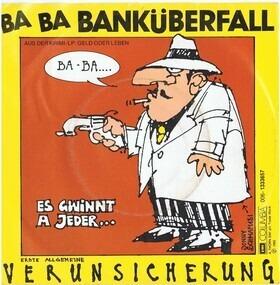 Erste Allgemeine Verunsicherung - Ba Ba Banküberfall / Es G'winnt A Jeder