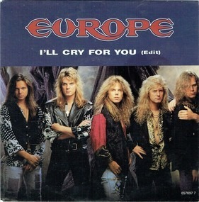 Europe - I'll Cry For You (Edit)