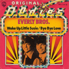 The Everly Brothers - Wake Up Little Susie / Bye Bye Love