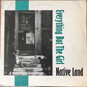 Everything But the Girl - Native Land