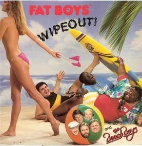 The Fat Boys - Wipeout