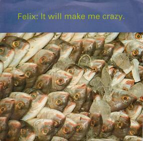 Felix - It Will Make Me Crazy