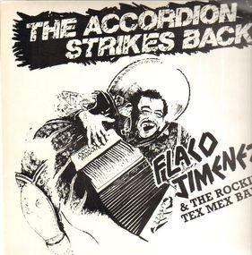 Flaco Jimenez - The Accordion Strikes Back