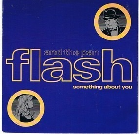 Flash and the Pan - Something About You