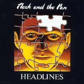 Flash and the Pan - Headlines