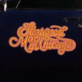Fleetwood Mac - In Chicago