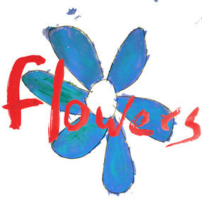 Flowers - Do What You Want To, It's What You Should Do