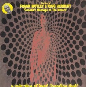 Various Artists - The Best Of Frank Motley & King Herbert - Canada's Message To The Meters