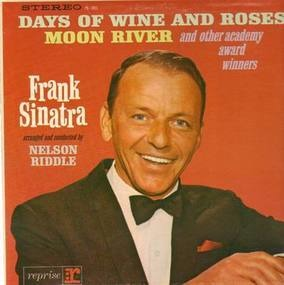 Frank Sinatra - Sings Days of Wine and Roses, Moon River and other Academy Award Winners