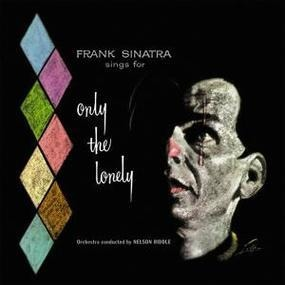 Frank Sinatra - Only the Lonely