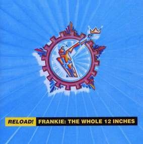 Frankie Goes to Hollywood - Reload! Frankie: The Whole 12 Inches