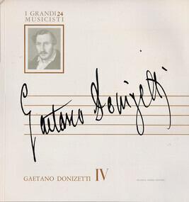 Gaetano Donizetti - Gaetano Donizetti IV