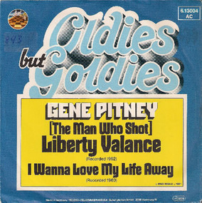 Gene Pitney - (The Man Who Shot) Liberty Valance / I Wanna Love My Life Away