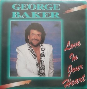 George Baker - Love In Your Heart