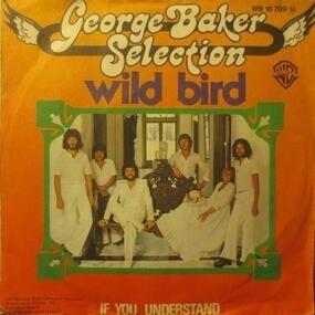 George Baker - Wild Bird / If You Understand