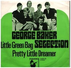 George Baker - Little Green Bag / Pretty Little Dreamer