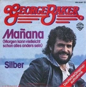 George Baker - Manana (Morgen Kann Vielleicht Schon Alles Anders Sein)