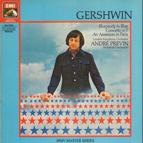George Gershwin - Rhapsody In Blue / Concerto In F / An American In Paris