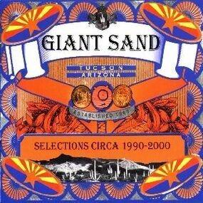 Giant Sand - Selections Circa 1990-2000