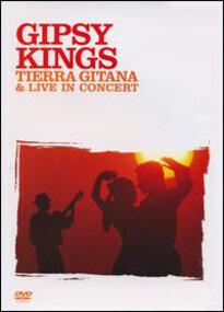 Gipsy Kings - Tierra Gitana & Live In Concert