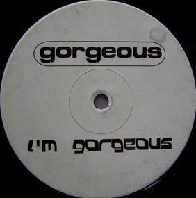 Gorgeous - I'm Gorgeous