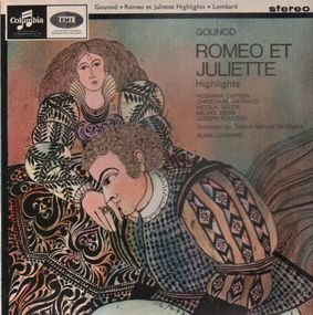 Charles Gounod - Romeo And Juliet - Highlights (Lombard)