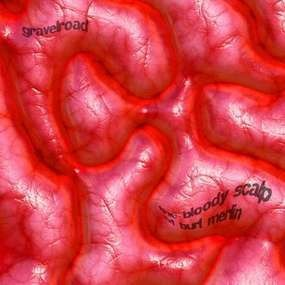 GravelRoad - The Bloody Scalp of Burt Merlin