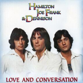 Hamilton, Joe Frank & Dennison - Love And Conversation
