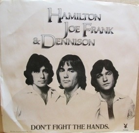 Hamilton, Joe Frank & Dennison - Don't Fight The Hands [That Need You]