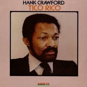 Hank Crawford - Tico Rico