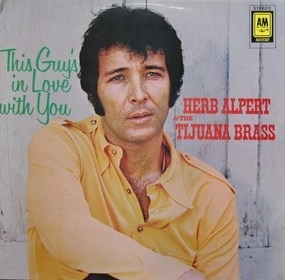 Herb Alpert & The Tijuana Brass - This Guy's in Love with you