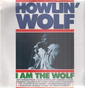 Howlin' Wolf - I Am The Wolf