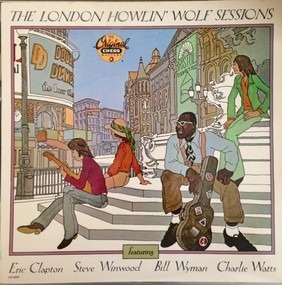 Howlin' Wolf - The London Howlin' Wolf Sessions
