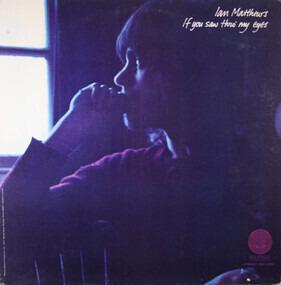 Ian Matthews - If You Saw Thro' My Eyes