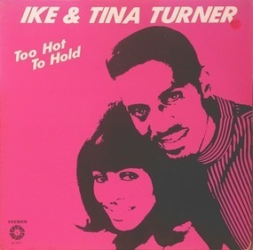 Ike & Tina Turner - Too Hot To Hold