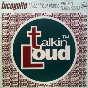 Incognito - I Hear Your Name