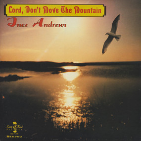 Inez Andrews - Lord, Don't Move The Mountain