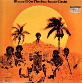 Inner Circle - Blame It on the Sun