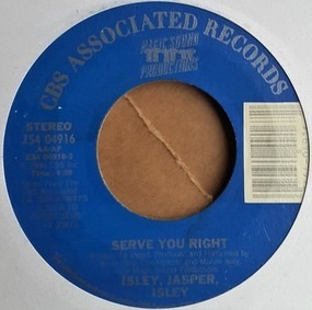 Isley/Jasper/Isley - Serve You Right / Love Is Gonna last Forever