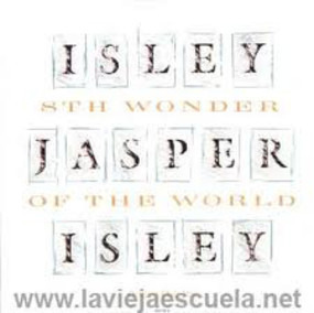 Isley/Jasper/Isley - 8th wonder of the world