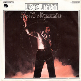 Jack Jersey - She Was Dynamite / At The End Of It All