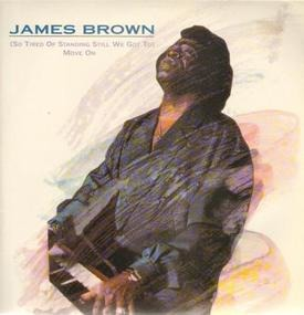 James Brown - (So Tired Of Standing Still We Got To) Move On