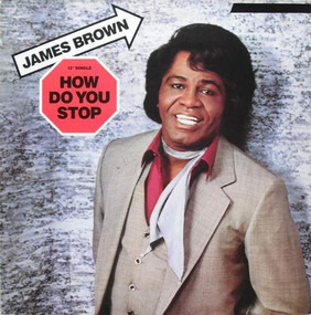 James Brown - How Do You Stop / Goliath