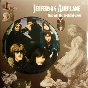 Jefferson Airplane - THROUGH THE LOOKING GLASS