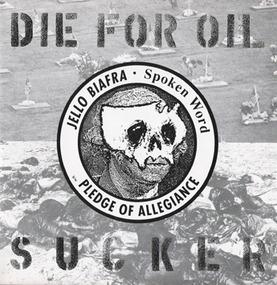 Jello Biafra - Die For Oil, Sucker