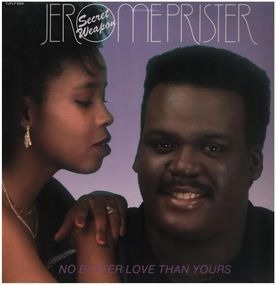 Jerome 'Secret Weapon' Prister - There's No Better Love than Yours
