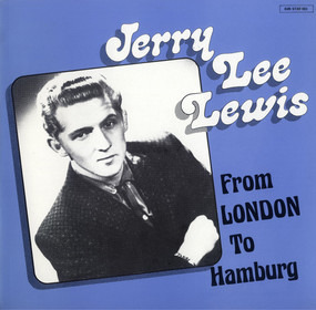Jerry Lee Lewis - From London To Hamburg